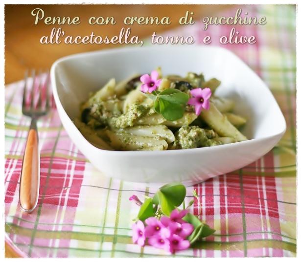 Penne con crema di zucchine all'acetosella, tonno e olive6